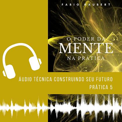 Poder da Mente Áudio Construindo Seu Futuro